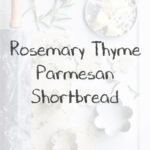 Rosemary Thyme Parmesan Shortbread