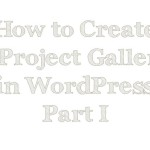 http://www.keepingwiththetimes.com/2014/03/how-to-create-a-project-gallery-and-5-reasons-you-should-have-one.html