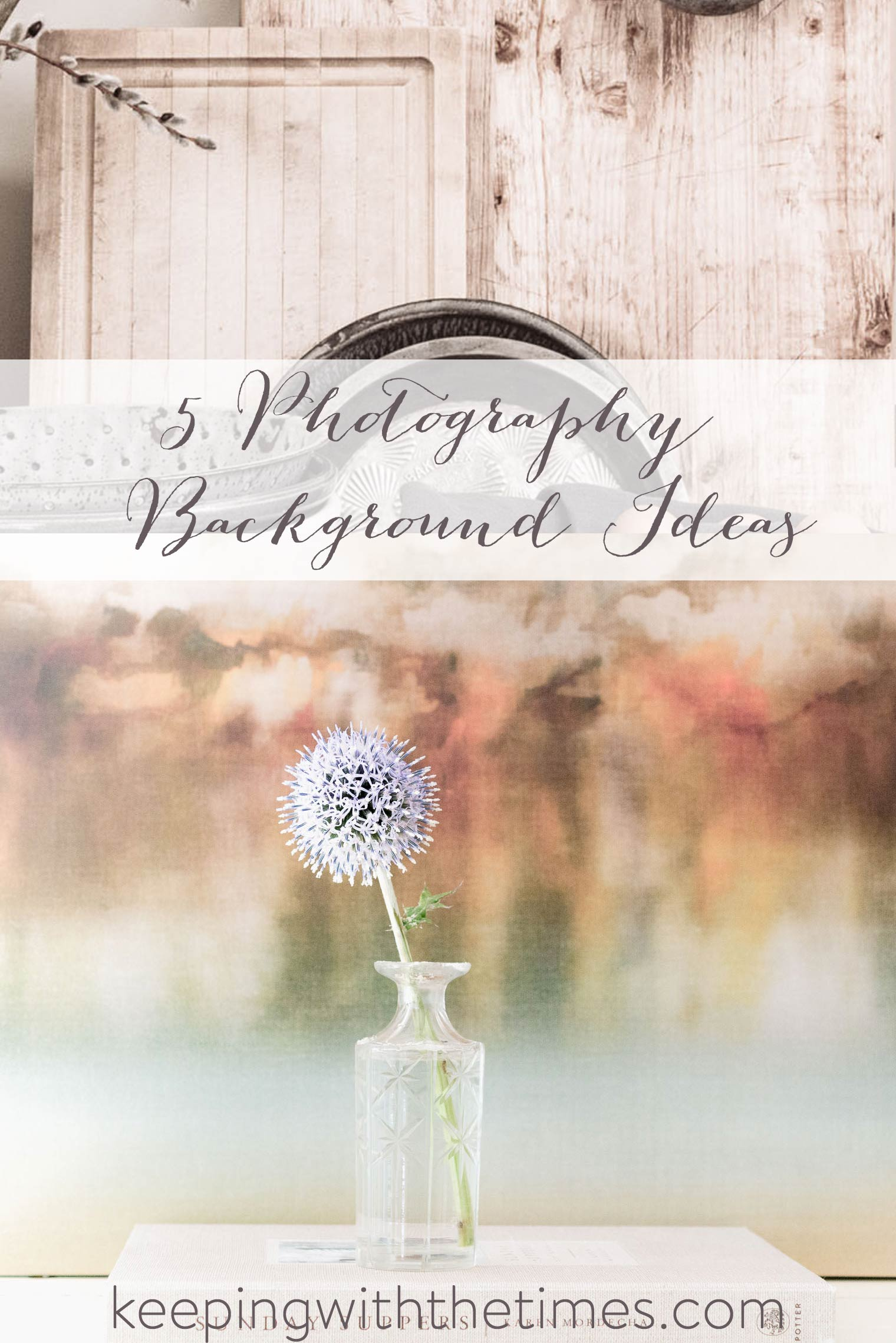 Photography Background Ideas, Keeping With the Times