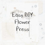 Easy DIY Flower Press, Keeping With the Times