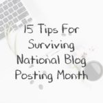 15 Tips for Surviving National Blog Posting Month