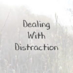 Dealing With Distraction, Keeping With the Times, Inspiration