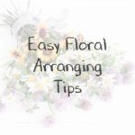 Easy Floral Arranging Tips, Keeping With the Times
