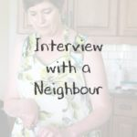 Interview with a Neighbour