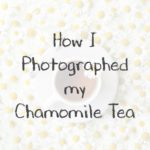 Chamomile Tea, Photography